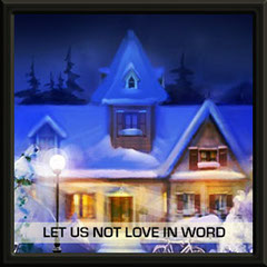 Let Us Not Love in Word | GAW2